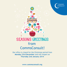 Merry Christmas and a Happy New Year from all of us here at CommsConsult! We look forward to working with you in 2014.